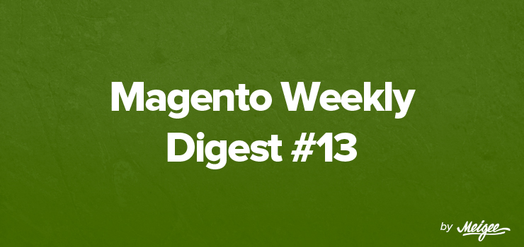 Magento Digest #13 by Meigee