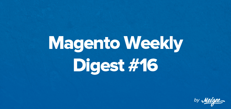 Magento Digest #16 by Meigee